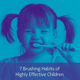 7 Brushing Habits of Highly Effective Children